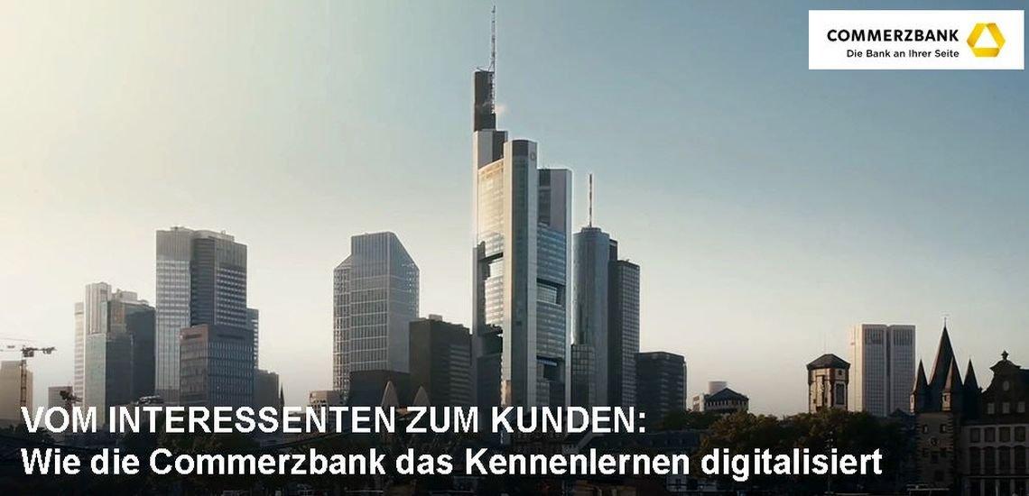 Commerzbank - Vom Interessenten zum Kunden (c) Commerzbank