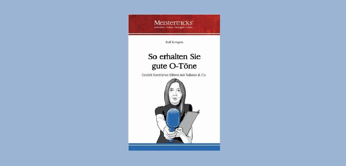 Interpretation von Fakten statt Lobhudelei - so sehen gute O-Töne aus. (c) Edition Meistertricks