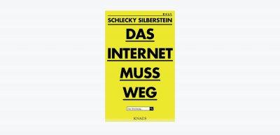 Mit großer Sprachkunst hat Kult-Blogger Schlecky Silberstein eine persönliche Abrechnung über das Internet geschrieben. (c) Springer Gabler, Vverlagsgruppe Random House, München