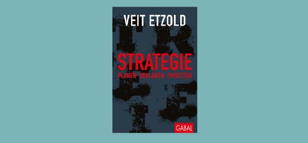 Mit seinem kurzweiligen Strategie-Handbuch gibt Thriller-Autor Veit Etzold nützliche Tipps. Cover: Gabal Verlag