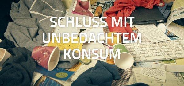 Eine neue Kampagne der Deutschen Umweltstiftung richtet sich gegen unbedachten Konsum. (c) Johannes Kaczmarczyk/Deutsche Umweltstiftung
